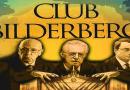 El Club Bilderberg, los titiriteros del mundo